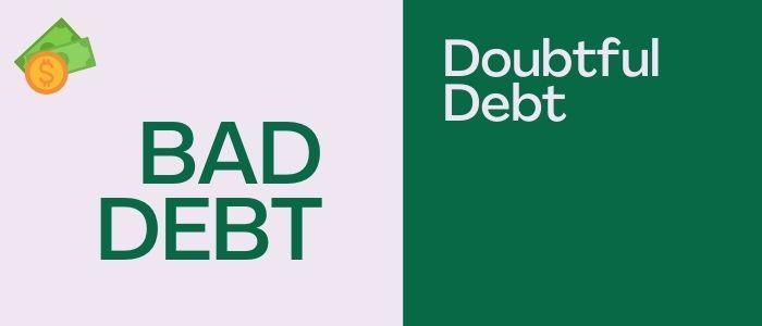 Bad Debts vs Doubtful Debts